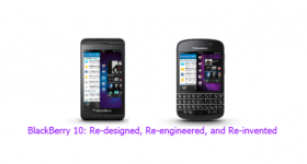 BlackBerry 10: Re-designed, Re-engineered, and Re-invented