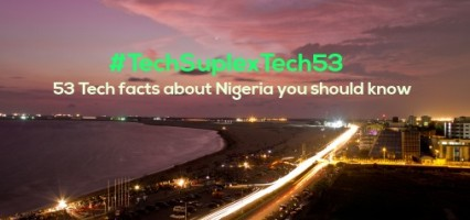 #TechSuplexTech53 – 53 Tech facts about Nigeria you should know